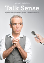Talk Sense: A practical guide for good communicators