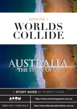 Australia: The Story of Us - Episode 1 (ATOM study guide)