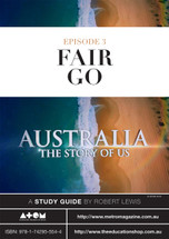 Australia: The Story of Us - Episode 3 (ATOM study guide)