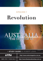 Australia: The Story of Us - Episode 7 (ATOM study guide)
