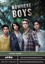 Nowhere Boys - Episodes 7-13 (ATOM study guide)