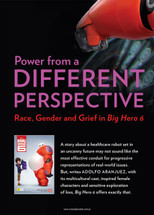 Power from a Different Perspective: Race, Gender and Grief in Big Hero 6