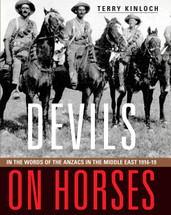 Devils on Horses: In the words of the ANZACs in the Middle East 1916-19