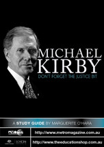 Michael Kirby: Don't Forget the Justice Bit (ATOM study guide)