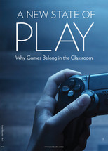 A New State of Play: Why Games Belong in the Classroom