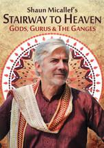 Shaun Micallef's Stairway to Heaven: Gods, Gurus & the Ganges