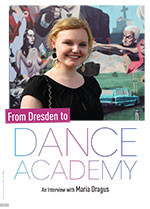 From Dresden to <em>Dance Academy</em>: An Interview with Maria Dragus
