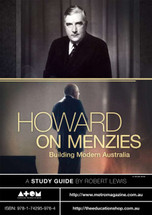 Howard on Menzies: Building Modern Australia (ATOM study guide)