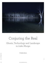 Conjuring the Real: Ghosts, Technology and Landscape in Lake Mungo