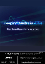 Keeping Australia Alive: Our Health System in a Day (ATOM study guide)