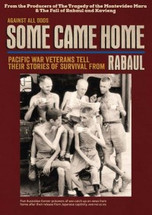 Some Came Home: Pacific War Veterans Tell Their Stories of Survival from Rabaul