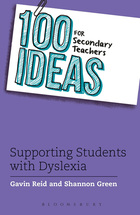 100 Ideas for Secondary Teachers: Supporting Students with Dyslexia