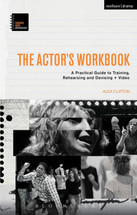 Actor's Workbook: A Practical Guide to Training, Rehearsing and Devising + Video, The