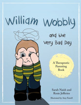 William Wobbly and the Very Bad Day: A story about when feelings become too big