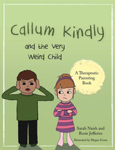Callum Kindly and the Very Weird Child: A story about sharing your home with a new child