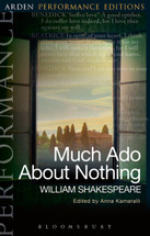 Arden Performance Editions: Much Ado About Nothing
