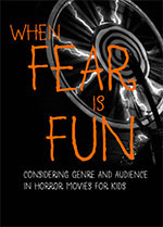 When Fear is Fun: Considering Genre and Audience in Horror Movies for Kids