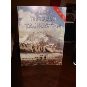 Travel Through Tajikistan Tourism Guide [Paperback] by Nurullo Fozilov