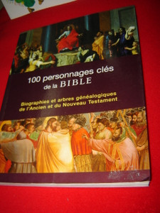 The Bible Most Fascinating People (French Version) / 100 personnages cles de la BIBLE
