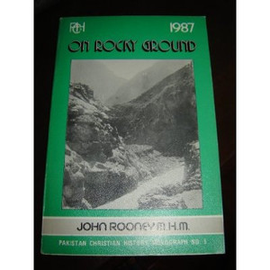 Pakistan Christian History Monograph No. 5 - On Rocky Ground - The Catholic Chuch
