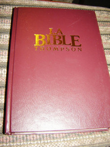 French Language Version Thompson Chain-Reference Bible / La Bible Thompson / Avec Chaine de references
