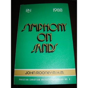 Pakistan Christian History Monograph No. 6 - Symphony On Sands - A History of...