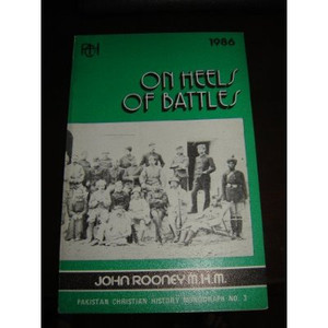 Pakistan Christian History Monograph No. 3 - On Heels of Battles [Paperback]