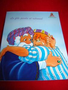 Le Fils Perdu Et Retrouve / French Bible Storybook for Children / France