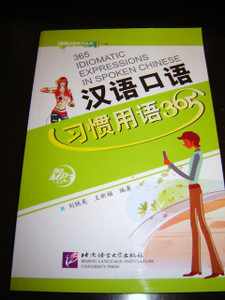 365 Idiomatic Expressions in Spoken Chinese [Paperback]