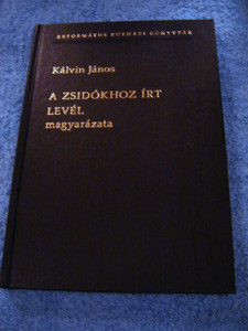 A Zsidokhoz Irt Level Magyarazata: Kalvin Janos / Reformatus Egyhazi Konyvtar