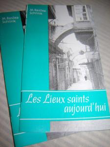 LES LIEUX SAINTS AUJOURD'HUI / by M. Basilea Schlink / Printed in Jerusalem / French