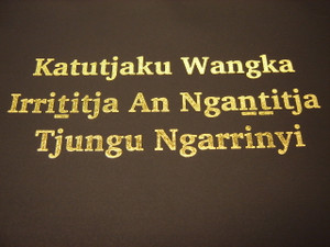 Katutjaku Wangka Irrititja An Ngantitja Tjungu Ngarrinyi / LURITJA LANGUAGE
