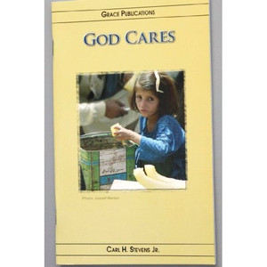 GOD CARES - Bible Doctrine Booklet [Paperback] by Carl H. Stevens Jr.