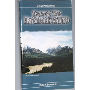 DON'T BE INTIMIDATED - Bible Doctrine Booklet [Paperback] by Carl H. Stevens Jr.