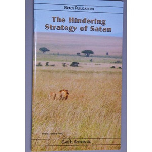 The Hindering Strategy of Satan - Bible Doctrine Booklet [Paperback]