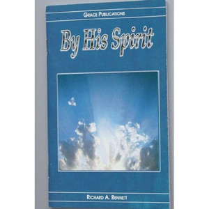 By His Spirit - Bible Doctrine Booklet [Paperback] by Richard A. Bennett