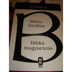 Bibliaforditas Bibliamagyarazas (Hungarian book about Bible translation and interpretation)