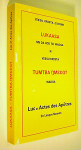 LUKAASA / TUMTBA NMEEGT / The Gospel of Luke and The Book of Acts in Nawdm Language