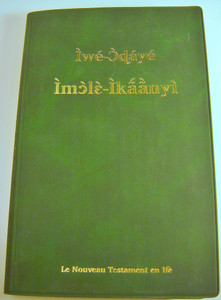 The New Testament in Ife Language / Iwe-Odaye Imole-Ikaanyi