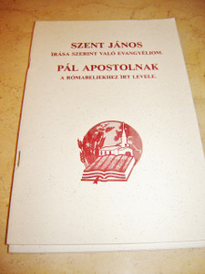 The Gospel of John and The Letter to Romans in Hungarian / Szent Janos irasa Szerint valo Evangeliom