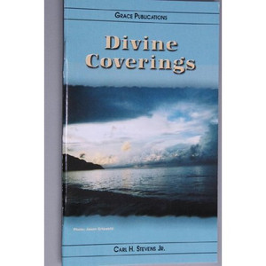 Divine Coverings - Bible Doctrine Booklet [Paperback] by Carl H. Stevens Jr.