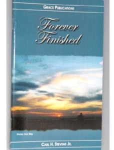 Forever Finished - Bible Doctrine Booklet [Paperback] by Carl H. Stevens Jr.