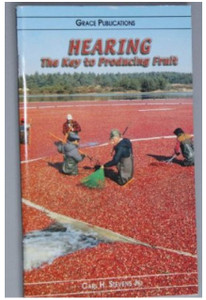 HEARING The Key to Producing Fruit - Bible Doctrine Booklet [Paperback]