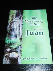 Gospel of John in Popular Tagalog Language / Ang Magandang Balita ayon kay Juan