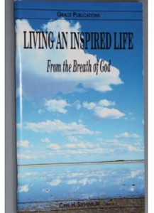 LIVING AN INSPIRED LIFE From the Breath of God - Bible Doctrine Booklet