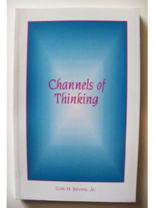 Channels of thinking by Stevens, Carl H