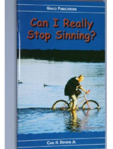 Can I Really Stop Sinning? - Bible Doctrine Booklet [Paperback]