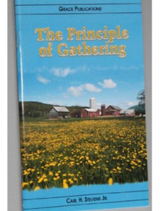 The Principle of Gathering - Bible Doctrine Booklet [Paperback]