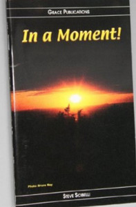 In a Moment! - Bible Doctrine Booklet [Paperback] by Steve Scibelli