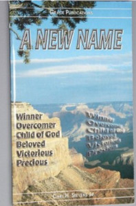 A NEW NAME - Bible Doctrine Booklet [Paperback] by Carl H. Stevens Jr.